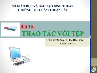 GIÁO VIÊN:  Nguyễn Thị Hồng Cẩm Châu Cẩm Tú