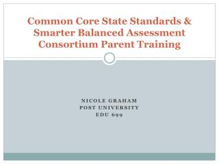 Common Core  State Standards  &  Smarter Balanced Assessment Consortium Parent Training