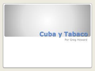 Cuba y  Tabaco