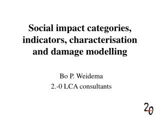 Social impact categories, indicators, characterisation and damage modelling