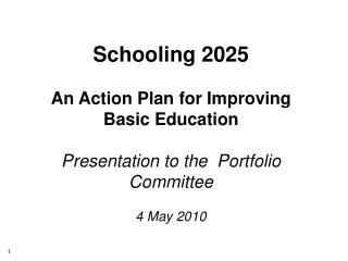 Schooling 2025 An Action Plan for Improving Basic Education