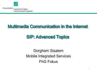 Multimedia Communication in the Internet SIP: Advanced Topics