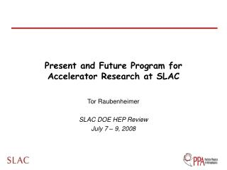 Present and Future Program for Accelerator Research at SLAC