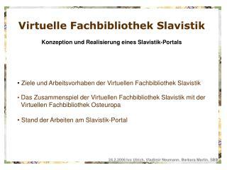 Virtuelle Fachbibliothek Slavistik Konzeption und Realisierung eines Slavistik-Portals