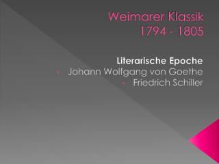 Weimarer Klassik 1794 - 1805