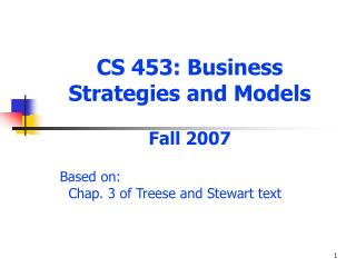 CS 453: Business Strategies and Models Fall 2007
