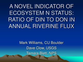 A NOVEL INDICATOR OF ECOSYSTEM N STATUS: RATIO OF DIN TO DON IN ANNUAL RIVERINE FLUX