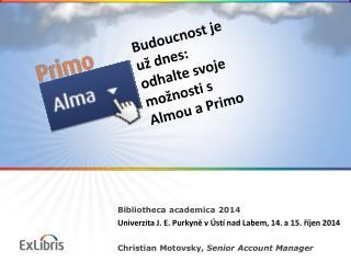 Bibliotheca  academica  2014 Univerzita  J. E.  Purkyně  v Ústí nad Labem, 14.a 15. říjen  2014