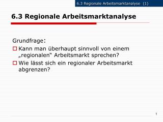 6.3 Regionale Arbeitsmarktanalyse