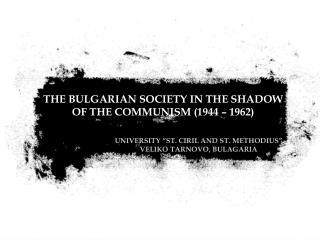"UNIVERSITY ""ST. CIRIL AND ST. METHODIUS"" VELIKO TARNOVO, BULAGARIA"