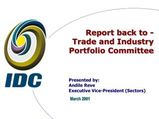 Presented by:  Andile Reve Executive Vice-President (Sectors)