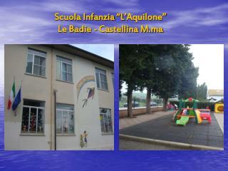 """Scuola Infanzia """"L'Aquilone"""" Le Badie - Castellina M.ma"""