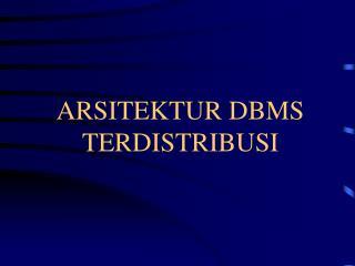 ARSITEKTUR DBMS TERDISTRIBUSI