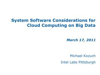 System Software Considerations for Cloud Computing on Big Data