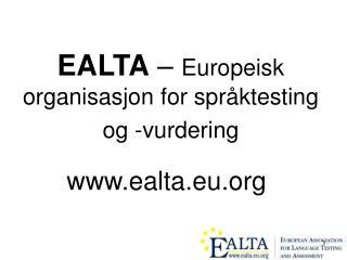 EALTA  –  Europeisk organisasjon for språktesting og -vurdering