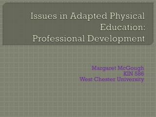 Issues in Adapted Physical Education:  Professional Development