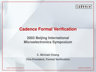 Cadence Formal Verification 2003 Beijing International Microelectronics Symposium