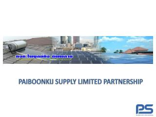 PAIBOONKIJ SUPPLY LIMITED  PARTNERSHIP