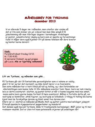 MÅNEDSBREV FOR TYRIHANS         desember 2013