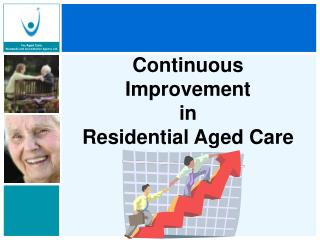 Continuous Improvement in  Residential Aged Care