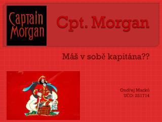 Cpt . Morgan