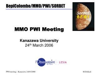 MMO PWI Meeting Kanazawa University 24 th  March 2006