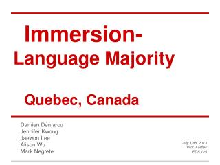 Immersion-  Language Majority Quebec, Canada
