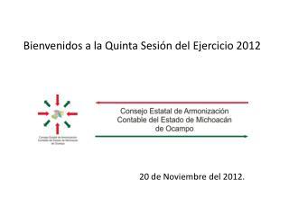 Bienvenidos a la Quinta Sesión del Ejercicio 2012