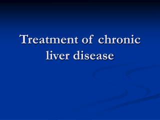 Treatment of chronic liver disease