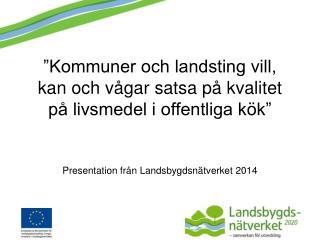 """""""Kommuner och landsting vill, kan  och vågar  satsa på kvalitet på livsmedel i offentliga kök"""""""