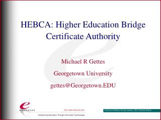 HEBCA: Higher Education Bridge Certificate Authority