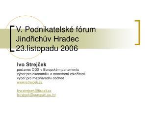 V. Podnikatelské fórum Jindřichův Hradec 23.listopadu 2006