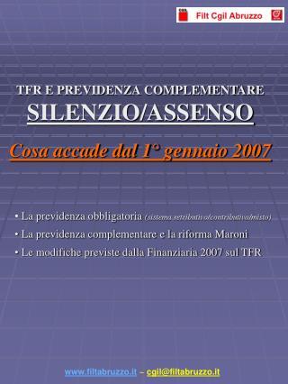 TFR E PREVIDENZA COMPLEMENTARE SILENZIO/ASSENSO Cosa accade dal 1° gennaio 2007