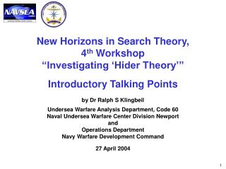 "New Horizons in Search Theory, 4 th  Workshop ""Investigating 'Hider Theory'"""
