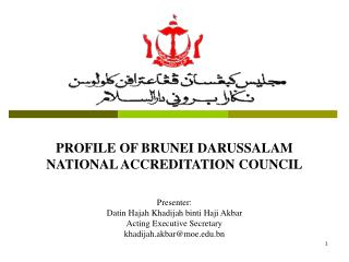 PROFILE OF BRUNEI DARUSSALAM  NATIONAL ACCREDITATION COUNCIL