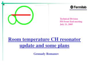 Room temperature CH resonator update and some plans