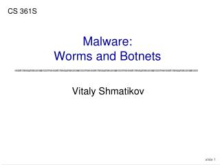 Malware: Worms and Botnets