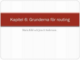 Kapitel 6: Grunderna för routing