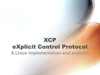 XCP eXplicit Control Protocol