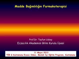 Prof.Dr. Tayfun Uzbay Eczacılık Akademisi Bilim Kurulu Üyesi