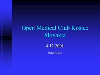 Open Medical Club Ko�ice  Slovakia
