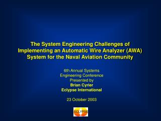 The System Engineering Challenges of Implementing an Automatic Wire Analyzer AWA System for the Naval Aviation Community