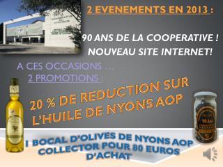 2 EVENEMENTS EN 2013  : 90 ANS DE LA COOPERATIVE ! NOUVEAU SITE INTERNET!