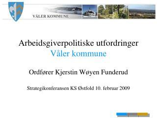 Arbeidsgiverpolitiske utfordringer Våler kommune