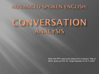 Advanced Spoken English: Conversation Analysis
