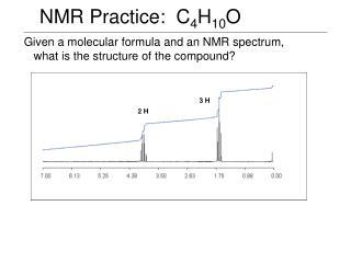 NMR Practice:  C 4 H 10 O