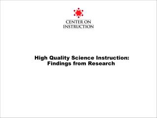 High Quality Science Instruction: Findings from Research