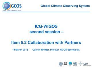 18 March 2013       Carolin Richter, Director, GCOS Secretariat,