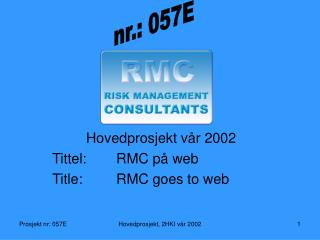 Hovedprosjekt v�r 2002 Tittel:RMC p� web Title:RMC goes to web