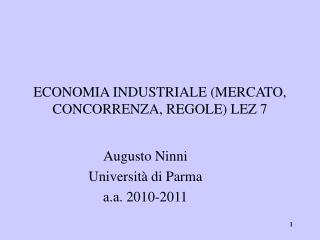 ECONOMIA INDUSTRIALE (MERCATO, CONCORRENZA, REGOLE) LEZ 7